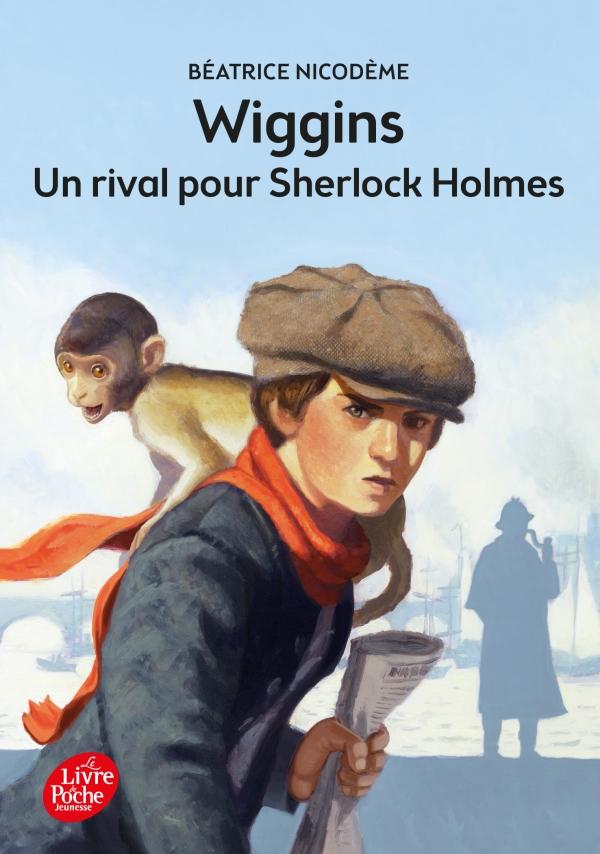 Wiggins, un rival pour Sherlock Holmes - Béatrice Nicodème