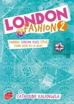 London Fashion - Tome 2 - Journal (encore plus stylé) d'une accro de la mode