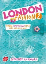 couverture de London Fashion - Tome 2 - Journal (encore plus stylé) d\'une accro de la mode
