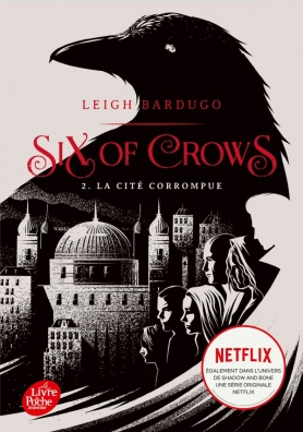 Six of Crows - Tome 2