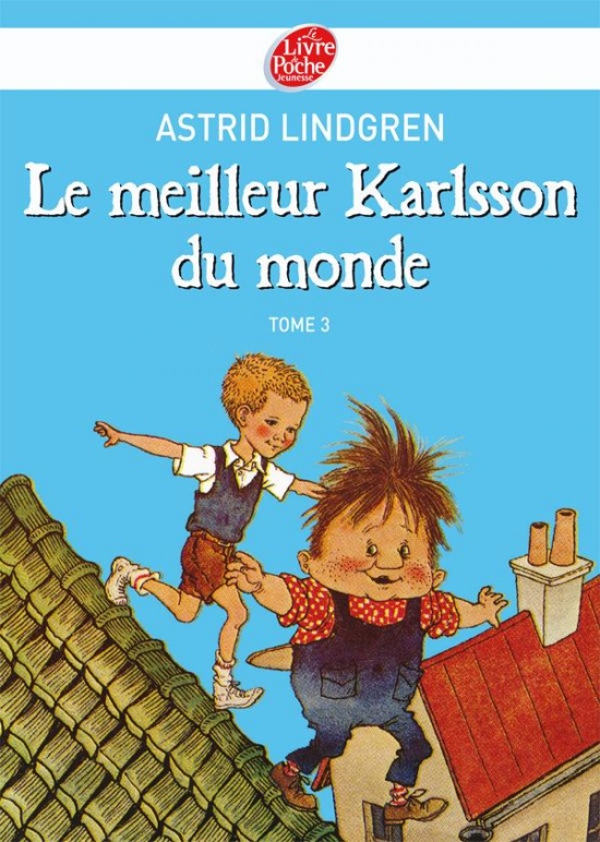 karlsson tome 3 le meilleur karlsson du monde livre de poche jeunesse. Black Bedroom Furniture Sets. Home Design Ideas
